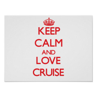 Keep calm and love Cruise Posters
