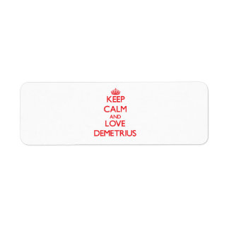 Keep Calm and Love Demetrius Return Address Label