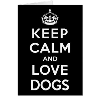 Keep Calm and Love Dogs Card