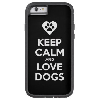 Keep Calm And Love Dogs Tough Xtreme iPhone 6 Case