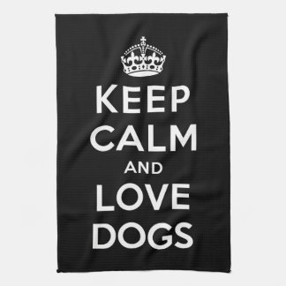 Keep Calm and Love Dogs Kitchen Towel