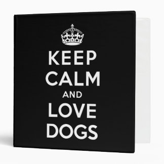 Keep Calm and Love Dogs Vinyl Binders