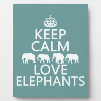 Keep Calm and Love Elephants (customizable colors) Plaque