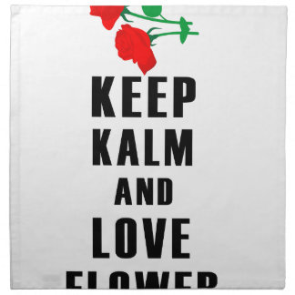 keep calm and love flower napkin