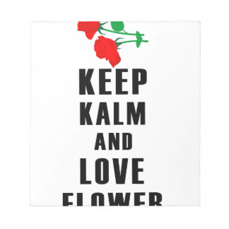 keep calm and love flower notepad