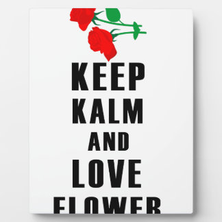 keep calm and love flower plaque