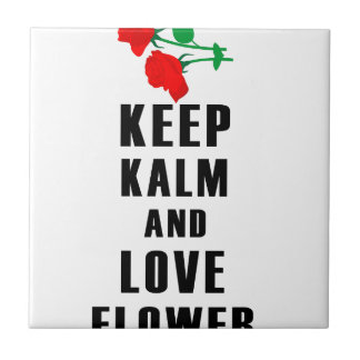 keep calm and love flower tile