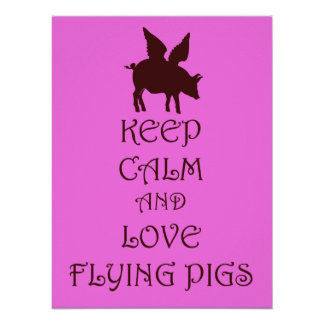 Keep Calm and Love Flying Pigs fantasy poster