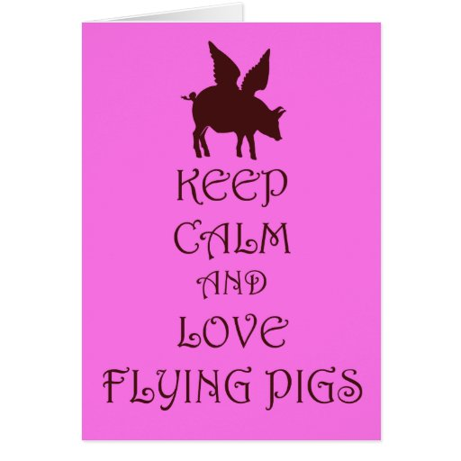 Keep Calm and Love Flying Pigs pink & brown print Card