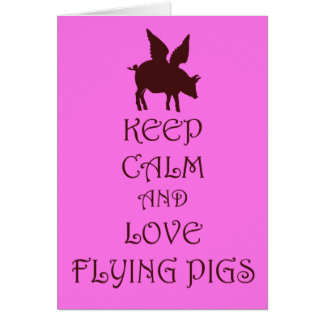 Keep Calm and Love Flying Pigs pink & brown print Greeting Card