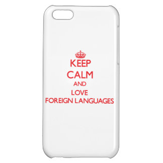 Keep calm and love Foreign Languages iPhone 5C Cases