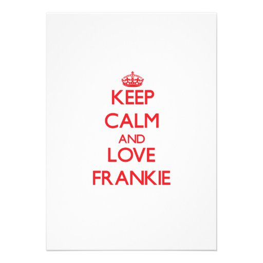 Keep Calm and Love Frankie Personalized Invites