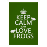 Keep Calm and Love Frogs (any background colour) Poster