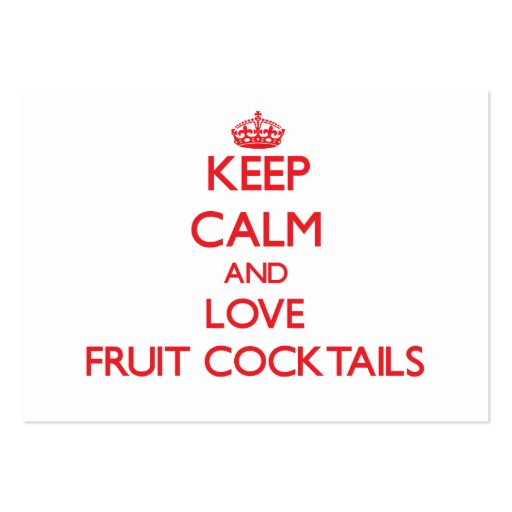 Keep calm and love Fruit Cocktails Business Cards