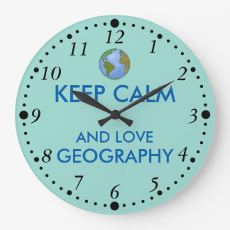 Keep Calm and Love Geography Customizable Large Clock