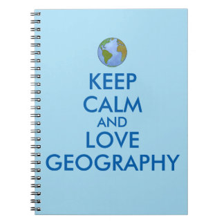 Keep Calm and Love Geography Customizable Spiral Notebooks
