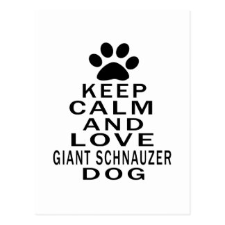 Keep Calm And Love Giant Schnauzer Dog Postcard