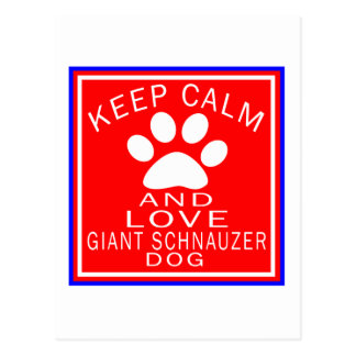 Keep Calm And Love Giant Schnauzer Post Card