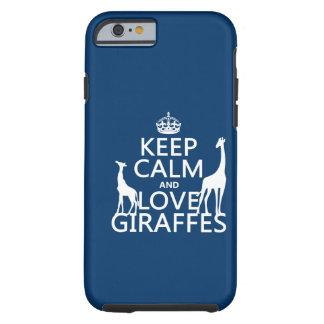 Keep Calm and Love Giraffes - all colours Tough iPhone 6 Case