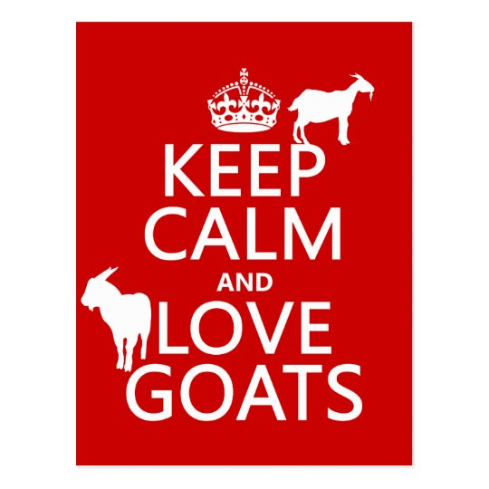Keep Calm and Love Goats (any background colour) Postcard