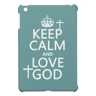 Keep Calm and Love God - all colors Case For The iPad Mini