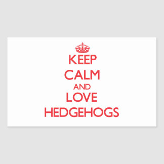 Keep calm and love Hedgehogs