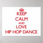 Keep calm and love Hip Hop Dance Poster