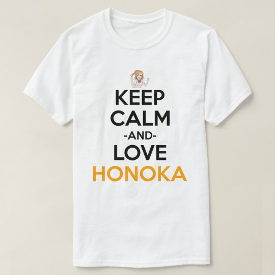 Keep Calm And Love Honoka Anime Manga Shirt
