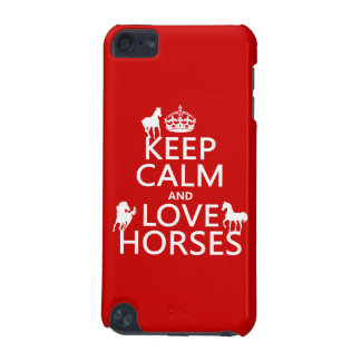 Keep Calm and Love Horses - all colors iPod Touch (5th Generation) Cover