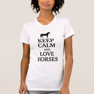 Keep calm and love Horses Shirts