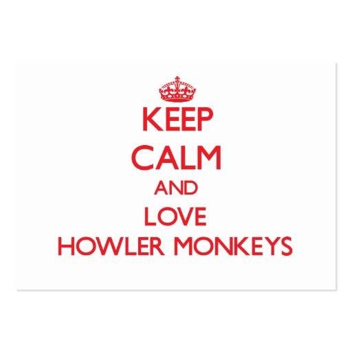 Keep calm and love Howler Monkeys Business Card Templates