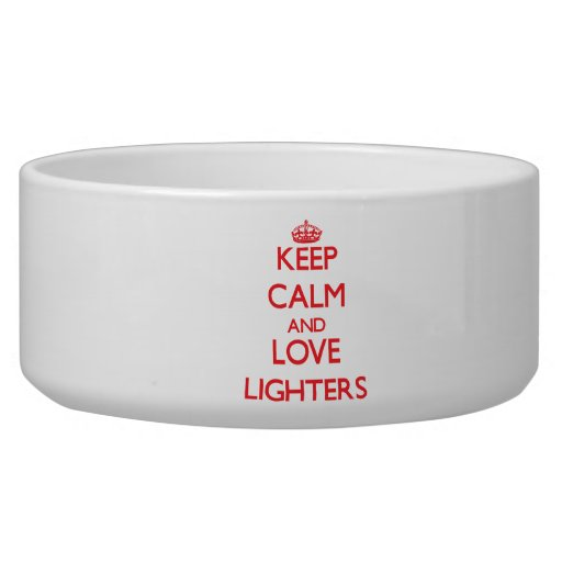 Keep calm and love Lighters Pet Water Bowls