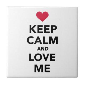 Keep calm and Love me Ceramic Tiles