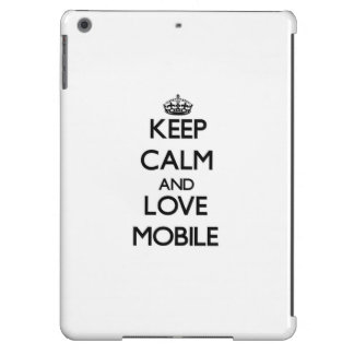Keep Calm and love Mobile iPad Air Cases
