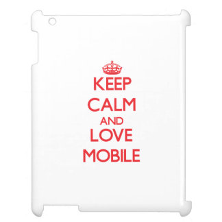 Keep Calm and Love Mobile Case For The iPad