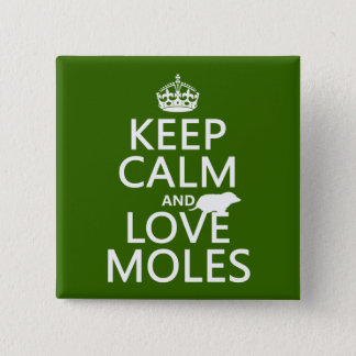 Keep Calm and Love Moles (any background color) 2 Inch Square Button