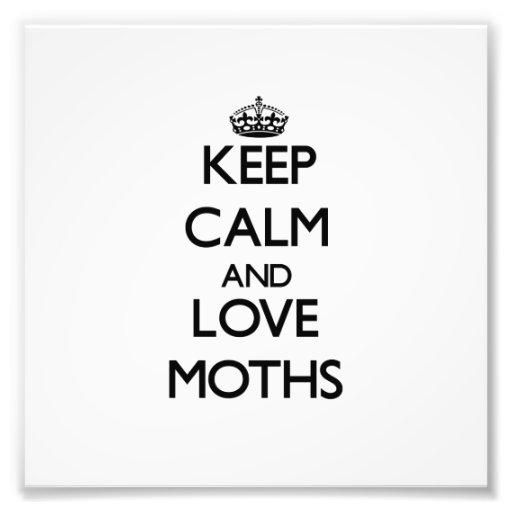 Keep calm and Love Moths Art Photo