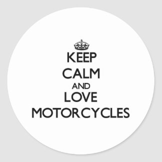 Keep calm and love Motorcycles Round Stickers