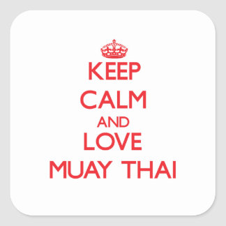 Keep calm and love Muay Thai Square Sticker
