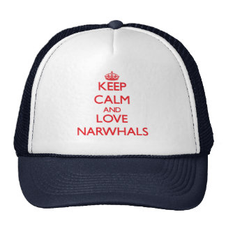 Keep calm and love Narwhals Trucker Hat