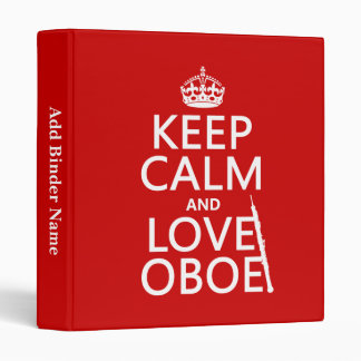 Keep Calm and Love Oboe (any background color) 3 Ring Binder