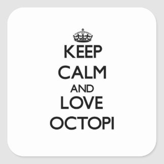 Keep calm and Love Octopi Square Sticker