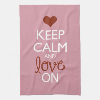 Keep Calm and Love On Kitchen Towel