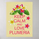 Keep Calm and Love Plumeria Fine Art Poster
