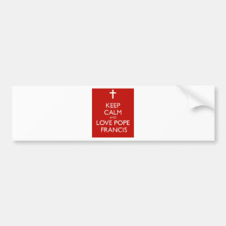 Keep Calm and Love Pope Francis Bumper Sticker