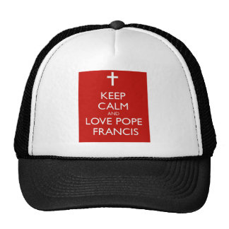 Keep Calm and Love Pope Francis Trucker Hat