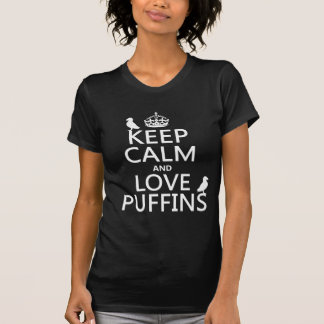 Keep Calm and Love Puffins (any background color) T-Shirt