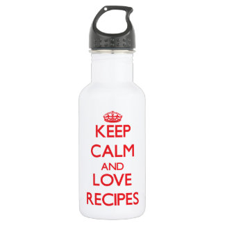 Keep calm and love Recipes 18oz Water Bottle