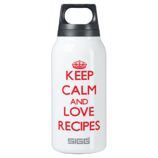 Keep calm and love Recipes 10 Oz Insulated SIGG Thermos Water Bottle