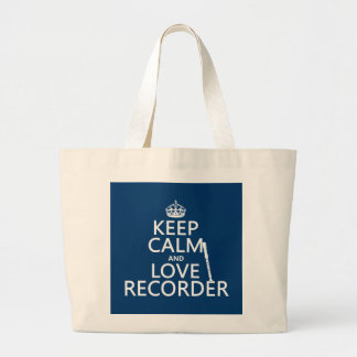 Keep Calm and Love Recorder (any background color) Large Tote Bag